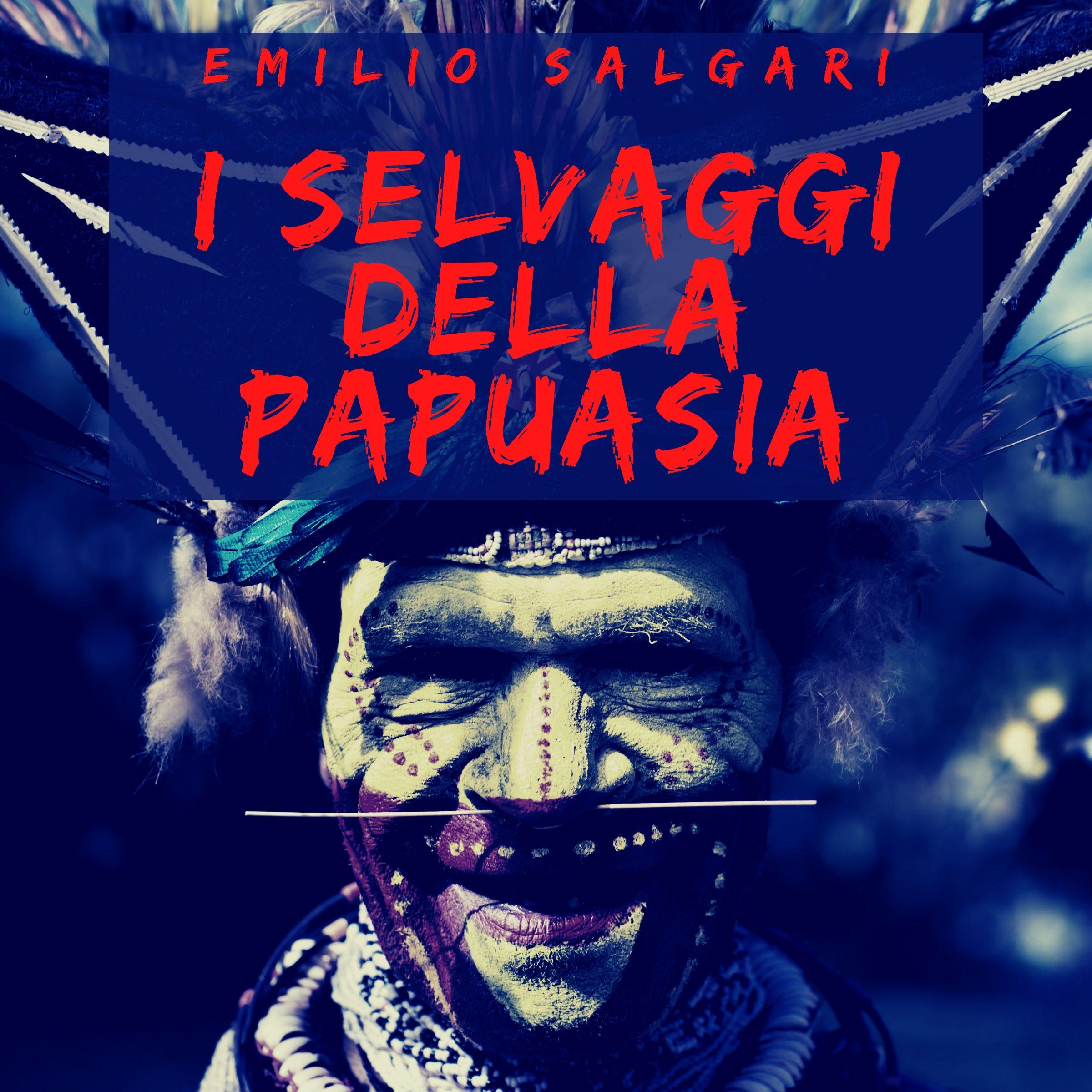 audiolibro di emilio salgari - i selvaggi della papuasia racconto d'avventura